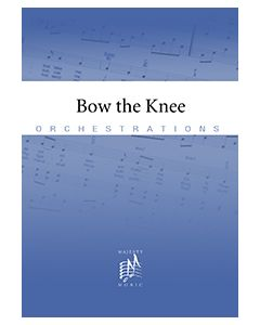 Bow The Knee - Orchestration - Printed (single song)
