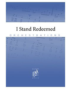 I Stand Redeemed - Orchestration - Printed (single song)