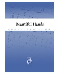 Beautiful Hands - Printed Orchestration