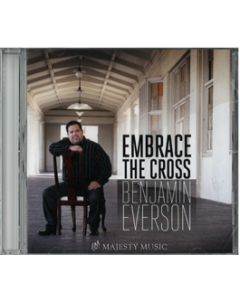 Embrace the Cross - CD (Ben Everson)