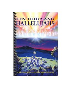 Ten Thousand Hallelujahs - Spiral Choral Book - (Quantity orders must include church name and address.)