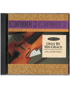Only by His Grace - Accompaniment (CD)*