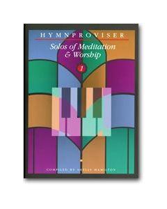 Hymnproviser 1 - Solos of Meditation & Worship