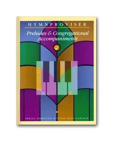 Hymnproviser 2 - Preludes & Congregational Accompaniments