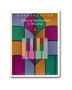 Hymnproviser 3 - Solos of Meditation & Worship