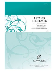 I Stand Redeemed - Octavo (SATB) - (Quantity orders must include church name and address.)
