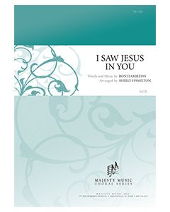 I Saw Jesus In You - Octavo - (Quantity orders must include church name and address.)