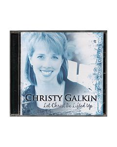 Let Christ Be Lifted Up - CD