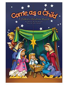Come As A Child - choral book - (Quantity orders must include church name and address.)
