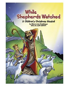 While Shepherds Watched - choral book - (Quantity orders must include church name and address.)