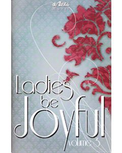 Ladies Be Joyful Vol. 3 - Choral Book