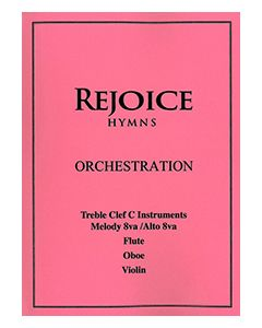 Rejoice Hymns - Orch: - Treble Clef C