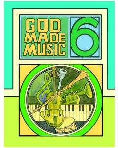 6th Grade - God Made Music (Student Book)