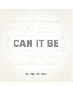 Can It Be  (CD with optional digital download)