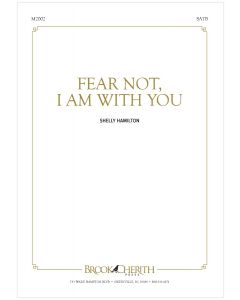 Fear Not, I Am With You - Choral Octavo