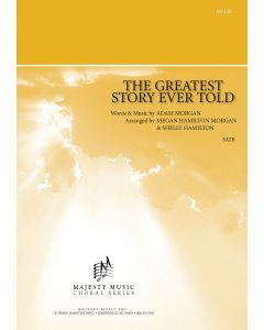 THE GREATEST STORY EVER TOLD - Choral Octavo