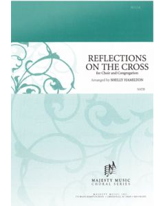 REFLECTIONS ON THE CROSS - Choral Octavo