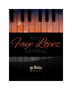 The Best Of Faye Lopez - Advanced Piano Solos (Wilds)