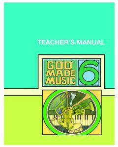 6th Grade - God Made Music (Teachers Manual)