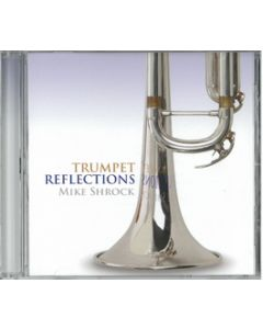 Trumpet Reflections - CD (Mike Shrock)