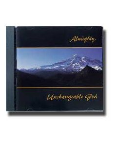 Almighty, Unchangeable God - CD