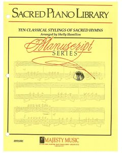 Manuscript Series: Ten Classical Stylings of Sacred Hymns - Piano Sheet Music - Printable Download
