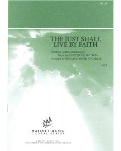 THE JUST SHALL LIVE BY FAITH - Choral Octavo