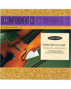 Then Jesus Came - Sound Trax (Digital Download)