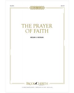 The Prayer Of Faith - Choral Octavo