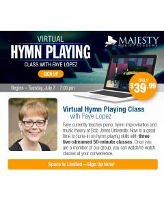 Virtual Hymn Playing Class with Faye Lopez (Limited Space)