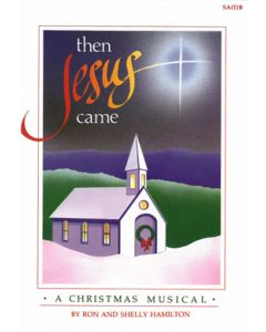 Then Jesus Came - Choral Book (with Christmas script)