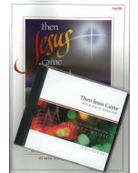 Then Jesus Came - Director's Preview Kit (Book/CD)