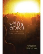We Are Your Church - Choral Book - (Quantity orders must include church name and address. )