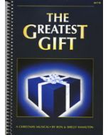 The Greatest Gift - Spiral Choral Book - (Quantity orders must include church name and address.)