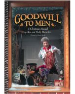 Goodwill to Men - Spiral Choral Book (with Christmas script)
