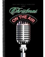 Christmas On The Air - Spiral Choral Book - (Quantity orders must include church name and address.)