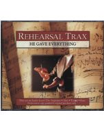 He Gave Everything - Rehearsal Trax (CD set)