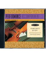 I Saw Jesus In You - P/A CD (Performance Accompaniment CD)