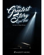 The Greatest Story Ever Told - Choral Book (with Christmas script)