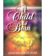 A Child Is Born - Spiral Choral Book (with Christmas script)