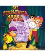 The Tumbleweed Opera (Digital Download)