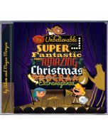The Unbelievable, Super-Fantastic, Truly Amazing Christmas Extravaganza - CD