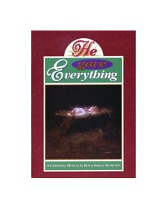 He Gave Everything - Choral Book - (Quantity orders must include church name and address.)