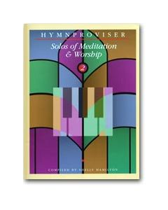 Hymnproviser 2 - Solos of Meditation & Worship
