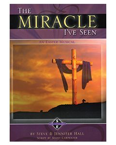 The Miracle I've Seen - Choral Book (SATB) - (Quantity orders must include church name & address.)