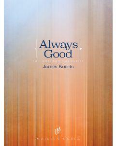 Always Good - Piano book (James Koerts)