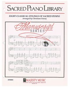 Manuscript Series: Eight Classical Stylings of Sacred Hymns - Piano Sheet Music - Printable Download