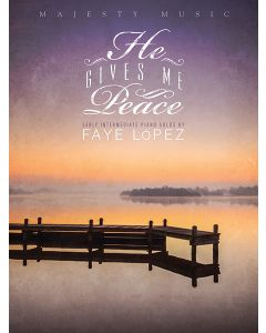He Gives Me Peace - Piano Book (Faye Lopez)