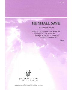HE SHALL SAVE - Choral Octavo