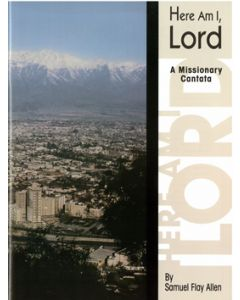 Here Am I, Lord - A Missionary Cantata - Choral Book (Flay Allen)